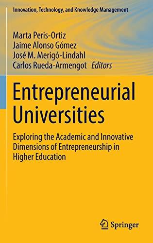 Entrepreneurial Universities: Exploring the Academic and Innovative Dimensions of Entrepreneurship ...