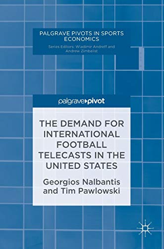 9783319480749: The Demand for International Football Telecasts in the United States (Palgrave Pivots in Sports Economics)