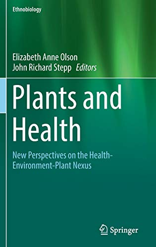Plants and Health: New Perspectives on the Health-Environment-Plant Nexus (Hardback)