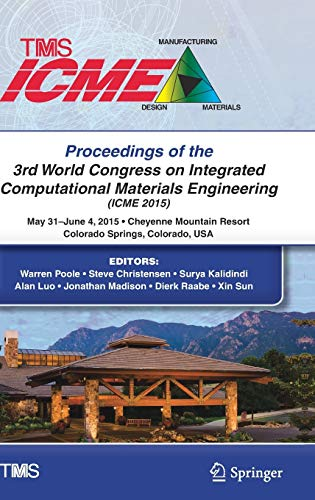 9783319486123: Proceedings of the 3rd World Congress on Integrated Computational Materials Engineering (ICME) (The Minerals, Metals & Materials Series)