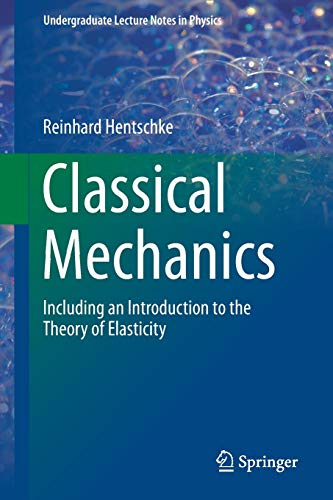 Classical Mechanics: Including an Introduction to the: Reinhard Hentschke