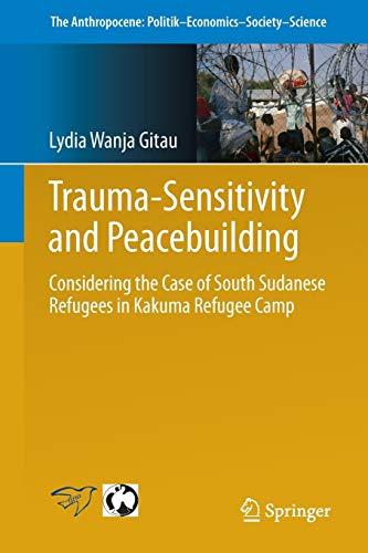 Trauma-Sensitivity and Peacebuilding: Considering the Case of: Wanja Gitau, Lydia