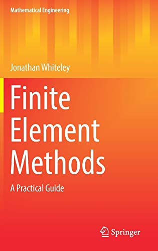 Finite Element Methods: A Practical Guide (Mathematical: Jonathan Whiteley