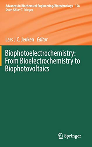 Biophotoelectrochemistry: From Bioelectrochemistry to Biophotovoltaics (Advances in Biochemical ...