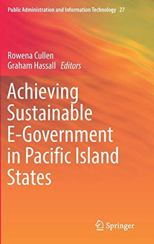 Achieving Sustainable E-Government in Pacific Island States (Public Administration and Information ...