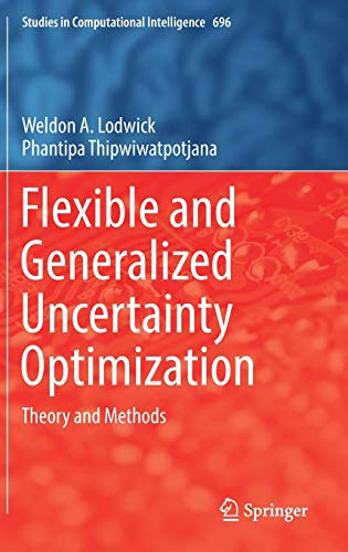 Flexible and Generalized Uncertainty Optimization: Theory and Methods (Studies in Computational ...