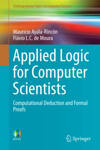Applied Logic for Computer Scientists: Computational Deduction: de Moura, Flávio