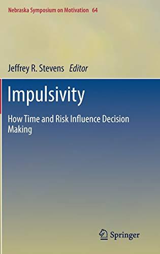 9783319517209: Impulsivity: How Time and Risk Influence Decision Making (Nebraska Symposium on Motivation (64))