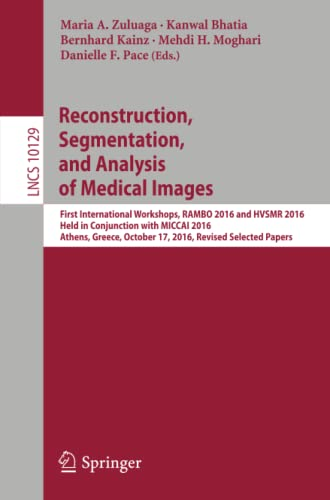 Reconstruction, Segmentation, and Analysis of Medical Images: Maria A. Zuluaga