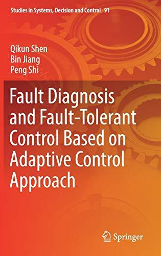 Fault Diagnosis and Fault-Tolerant Control Based on Adaptive Control Approach (Hardback): Qikun ...