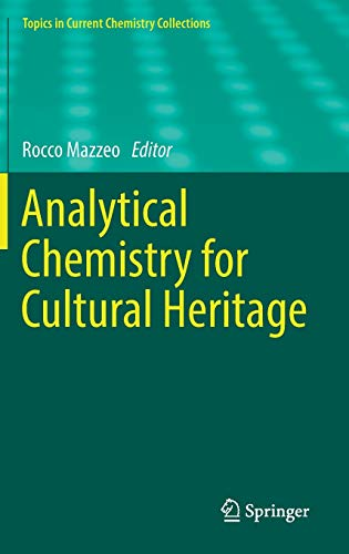 Analytical Chemistry for Cultural Heritage (Topics in Current Chemistry Collections): Springer