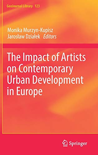 The Impact of Artists on Contemporary Urban Development in Europe (GeoJournal Library): Springer