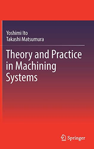 Theory and Practice in Machining Systems: Ito, Yoshimi (Author)/