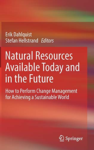 9783319542614: Natural Resources Available Today and in the Future: How to Perform Change Management for Achieving a Sustainable World