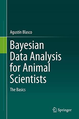 Bayesian Data Analysis for Animal Scientists: The: Blasco, Agustín