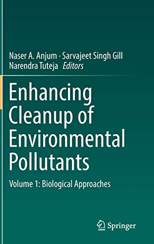 Enhancing Cleanup of Environmental Pollutants. Volume 1: Naser A. Anjum