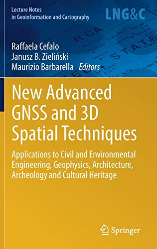 New Advanced GNSS and 3D Spatial Techniques: Applications to Civil and Environmental Engineering, ...