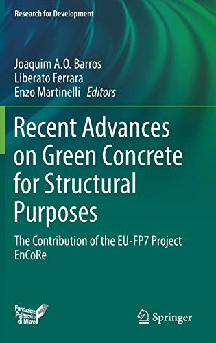 Recent Advances on Green Concrete for Structural: Barros, Joaquim A.O.
