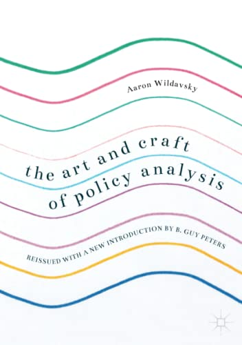 The Art and Craft of Policy Analysis: Peters, B. Guy