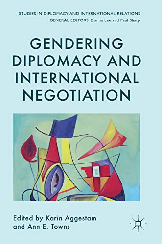 Gendering Diplomacy and International Negotiation (Studies in Diplomacy and International Relations...