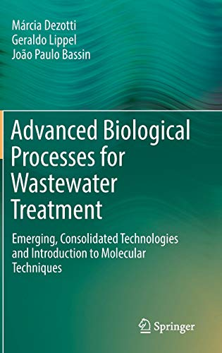 Advanced Biological Processes for Wastewater Treatment: Emerging, Consolidated Technologies and ...