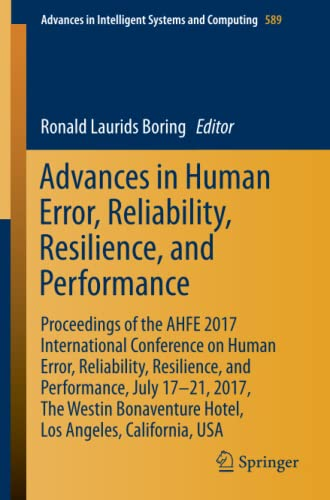 Advances in Human Error, Reliability, Resilience, and Performance: Proceedings of the AHFE 2017 ...