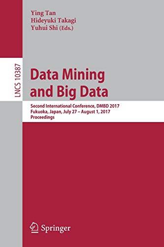 Data Mining and Big Data: Second International Conference, DMBD 2017, Fukuoka, Japan, July 27 ? ...