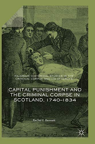 Capital Punishment and the Criminal Corpse in: Rachel Bennett