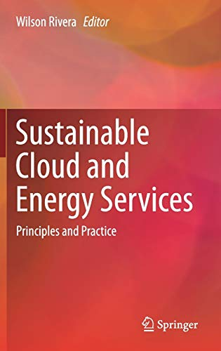 Sustainable Cloud and Energy Services: Principles and Practice: Springer