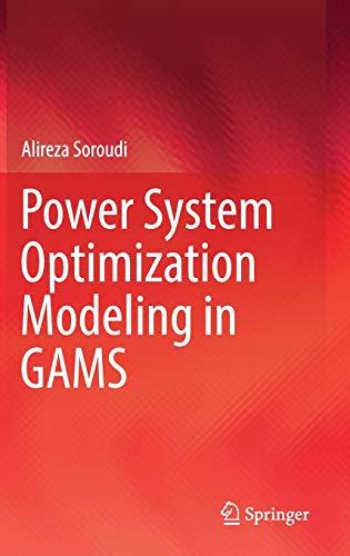 Power System Optimization Modeling in GAMS: Alireza Soroudi