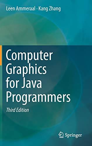 Computer Graphics for Java Programmers: Ammeraal, Leen, Zhang,