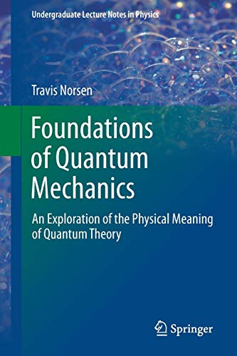 Foundations of Quantum Mechanics: An Exploration of: Norsen, Travis