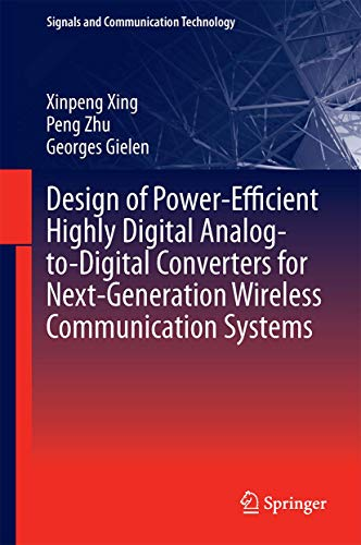 Design of Power-Efficient Highly Digital Analog-to-Digital Converters for Next-Generation Wireless ...