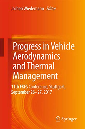 Progress in Vehicle Aerodynamics and Thermal Management: 11th FKFS Conference, Stuttgart, September...