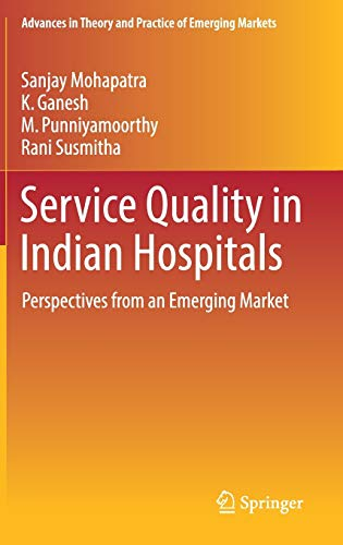 Service Quality in Indian Hospitals: Sanjay Mohapatra, K.