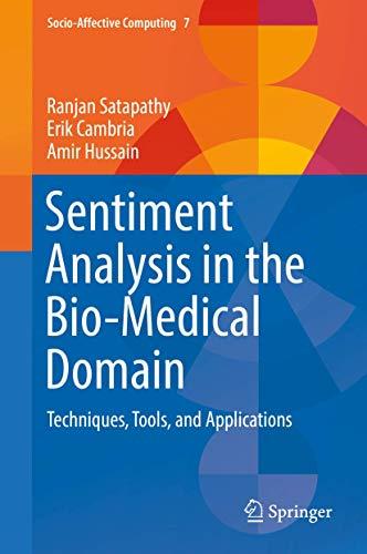 Sentiment Analysis In The Bio-Medical Domain 1st: Satapathy, Ranjan;cambria, Erik;hussain,