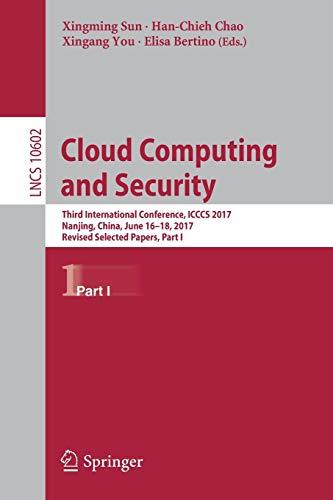 Cloud Computing and Security: Third International Conference, ICCCS 2017, Nanjing, China, June 16-...