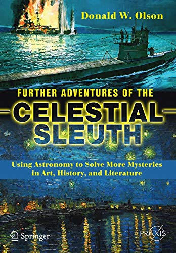 9783319703190: Further Adventures of the Celestial Sleuth: Using Astronomy to Solve More Mysteries in Art, History, and Literature