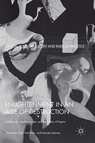 Enlightenment in an Age of Destruction: Christopher Britt-Arredondo (author),