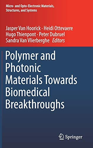 9783319758008: Polymer and Photonic Materials Towards Biomedical Breakthroughs (Micro- and Opto-Electronic Materials, Structures, and Systems)