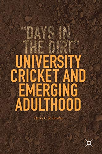 University Cricket and Emerging Adulthood: Harry C. R. Bowles
