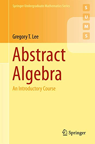 9783319776484: Abstract Algebra: An Introductory Course (Springer Undergraduate Mathematics Series)