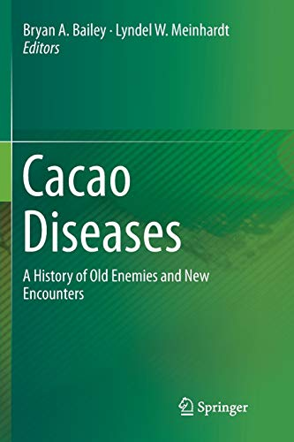 9783319796796: Cacao Diseases: A History of Old Enemies and New Encounters