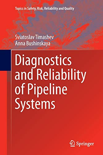 9783319797656: Diagnostics and Reliability of Pipeline Systems (Topics in Safety, Risk, Reliability and Quality)