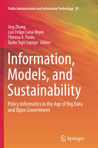 9783319797908: Information, Models, and Sustainability: Policy Informatics in the Age of Big Data and Open Government (Public Administration and Information Technology)