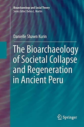 9783319803463: The Bioarchaeology of Societal Collapse and Regeneration in Ancient Peru (Bioarchaeology and Social Theory)