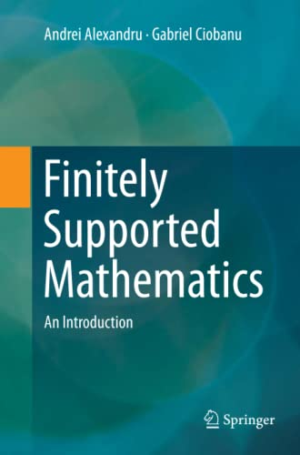 9783319825458: Finitely Supported Mathematics: An Introduction