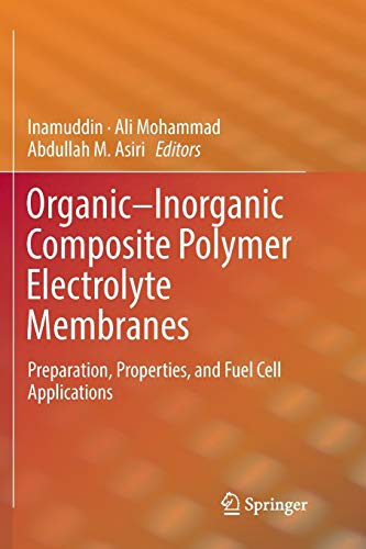9783319849737: Organic-Inorganic Composite Polymer Electrolyte Membranes: Preparation, Properties, and Fuel Cell Applications