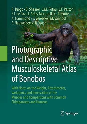 Photographic and Descriptive Musculoskeletal Atlas of Bonobos: Diogo Rui, Shearer