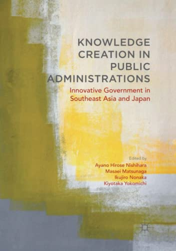 9783319861739: Knowledge Creation in Public Administrations: Innovative Government in Southeast Asia and Japan